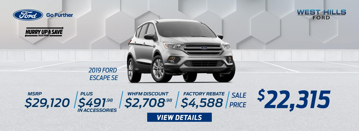 2019 Ford Escape SE MSRP: $29,120 Dealer Discount: $2,708.98 Retail Customer Cash: $3,000 Retail Bonus Customer Cash: $1,000 Special Package Retail Customer Cash: $88 Select Inventory Retail Customer Cash: $500 Sale Price: $22,315   *Offer valid on 2019 Ford Escape SE. MSRP: $29,120. Plus $491.98 in Accessories. Dealer Discount: $2,708.98. Retail Customer Cash: $3,000. Retail Bonus Customer Cash: $1,000. Special Package Retail Customer Cash: $88. Select Inventory Retail Customer Cash: $500. Sale Price: $22,315, not all will qualify. VIN: 1FMCU9GD8KUA36556. Down payment and monthly payment may vary. Subject to credit approval. Excludes state and local taxes, tags, registration, title, insurance and dealer charges. See dealer for qualifications and complete details. A negotiable dealer documentary service fee of up to $150 may be added to the sale price or capitalized cost. Offer expires 7/31/19.