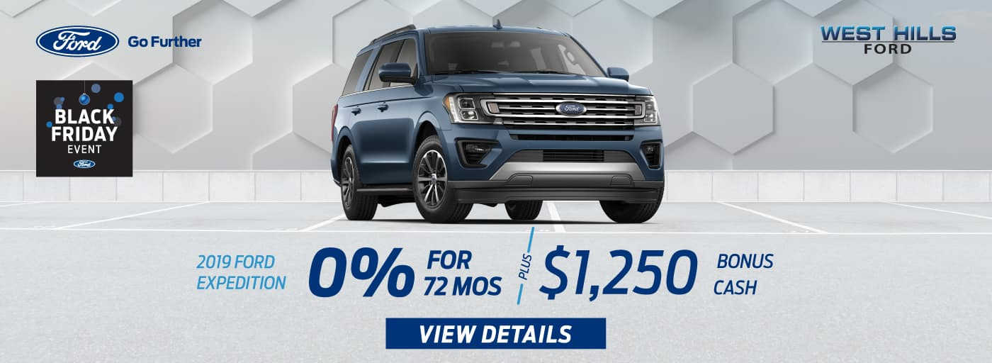2019 Ford Expedition  0% for 72 mos.* Bonus Cash: $1,250   * Offer valid on 2019 Ford Expedition (PRM#21076). 0% APR for 72 months, plus $1,250 Bonus Cash. MSRP starting at $64,875. Subject to credit approval. For Qualified 720+ Rated Credit through Ford Credit. $0 Security Deposit Required. APR $13.89/$1000 borrowed. Not all buyers will qualify. Down payment and monthly payment may vary. Excludes state and local taxes, tags, registration, title, insurance and dealer charges. See dealer for qualifications and complete details. A negotiable dealer documentary service fee of up to $150 may be added to the sale price or capitalized cost. Offer expires 12/1/19.
