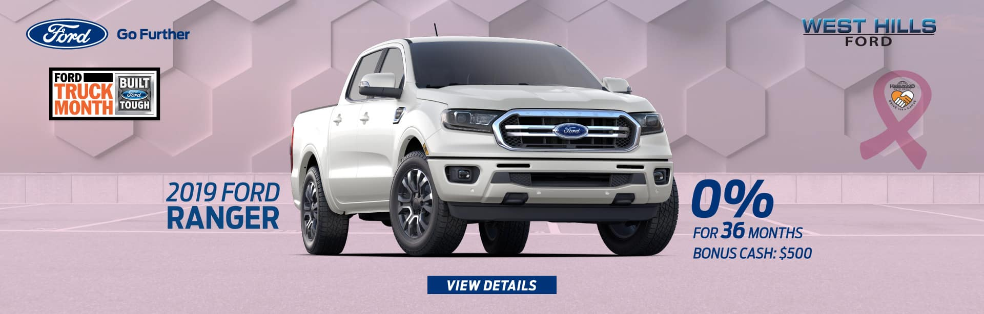 2019 Ford Ranger 0% for 36 mos.* Bonus Cash: $500   * Offer valid on 2019 Ford Ranger (PRM#21079, 13616). 0% APR for 36 months, plus $500 Bonus Cash. MSRP starting at $25,495. Subject to credit approval. For Qualified 720+ Rated Credit through Ford Credit. $0 Security Deposit Required. APR $13.89/$1000 borrowed. Not all buyers will qualify. Down payment and monthly payment may vary. Excludes state and local taxes, tags, registration, title, insurance and dealer charges. See dealer for qualifications and complete details. A negotiable dealer documentary service fee of up to $150 may be added to the sale price or capitalized cost. Offer expires 10/31/19.