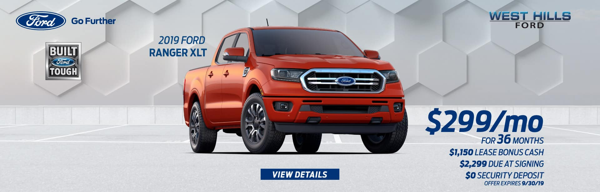 2019 Ford Ranger XLT (featured vehicle)  $299/mo. for 36 mos.* $2,299 Due at Signing  $1,150 Lease Bonus Cash   *  Offer valid on a 2019 Ford Ranger XLT. Valid on VIN: 1FTER4FH2KLA57141. $299/month, 36-month lease, $1,150 Lease Bonus Cash, with $2,299 due at signing; includes a $595 acquisition fee. MSRP is $37,870. No security deposit required. Excludes taxes, title, and fees. 36 monthly payments required. Subject to credit approval. Not all lessees will qualify for lowest payment through participating lender. Residency restrictions apply. Lessee responsible for excess wear and mileage over 10,500/mi/yr and .20 cents per extra mile. Option to purchase at lease end. A negotiable dealer documentary service fee of up to $150 may be added to the sale price or capitalized cost. Offer expires 9/30/19.