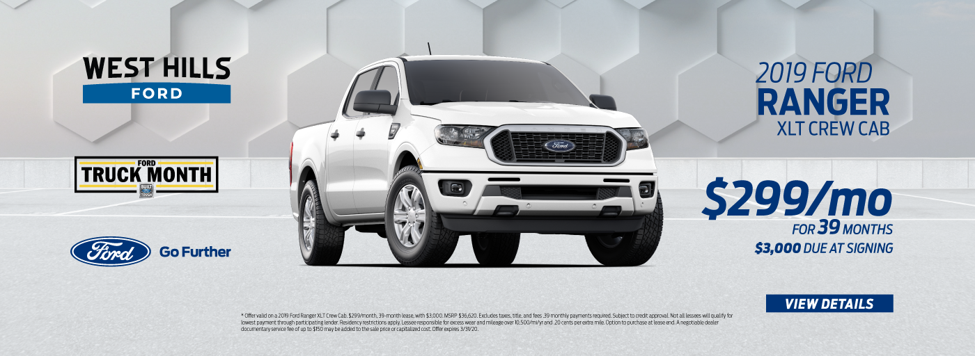 2019 Ford Ranger XLT Crew Cab $299/mo. for 39 mos.* $3,000 Due at Signing    *  Offer valid on a 2019 Ford Ranger XLT Crew Cab. $299/month, 39-month lease, with $3,000. MSRP $36,620. Excludes taxes, title, and fees .39 monthly payments required. Subject to credit approval. Not all lessees will qualify for lowest payment through participating lender. Residency restrictions apply. Lessee responsible for excess wear and mileage over 10,500/mi/yr and .20 cents per extra mile. Option to purchase at lease end. A negotiable dealer documentary service fee of up to $150 may be added to the sale price or capitalized cost. Offer expires 3/31/20.
