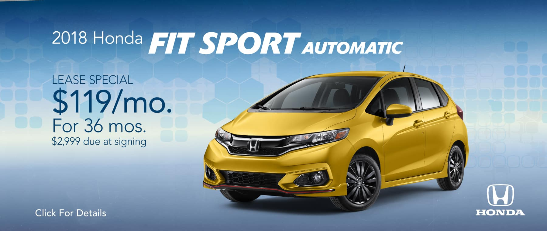 2018 Honda Fit Sport Automatic  $119/mo. For 36 mos. $2,999 due at signing*