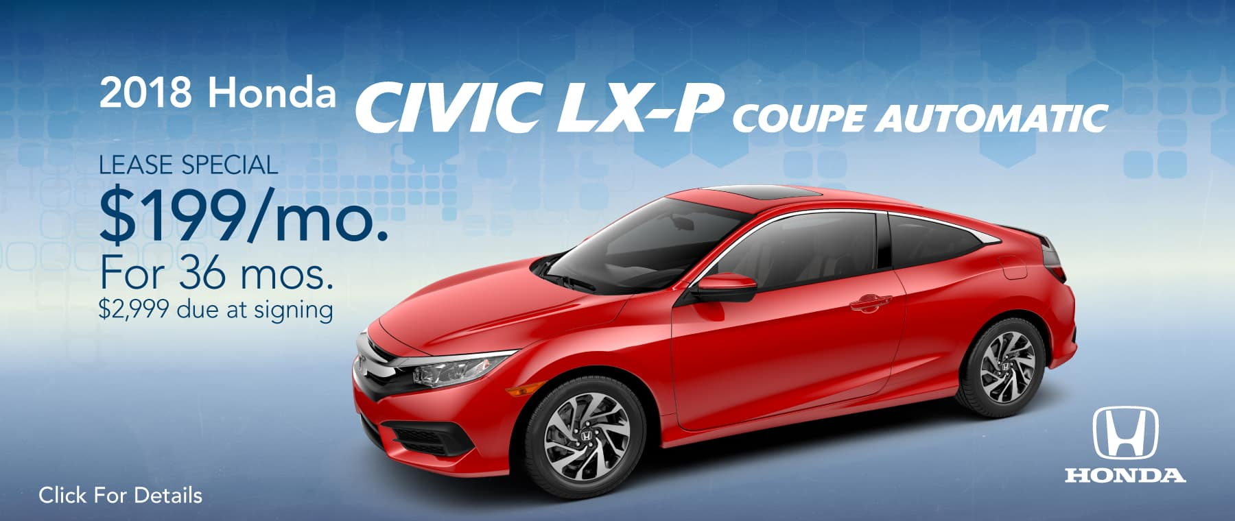 2018 Honda Civic LX-P Coupe Automatic  $199/mo. For 36 mos. $2,999 due at signing*