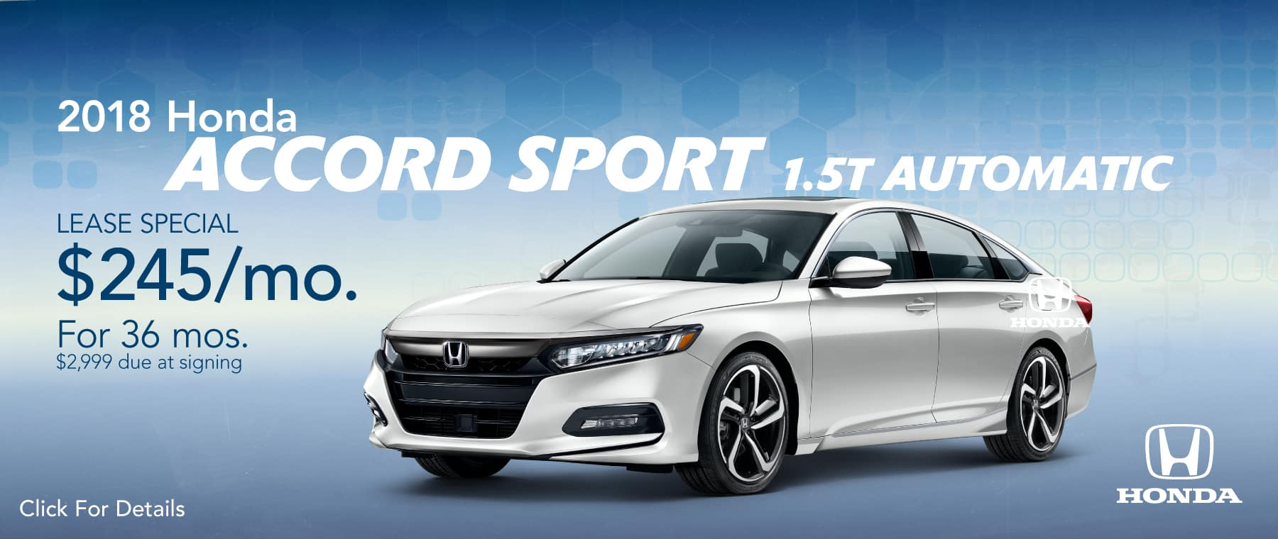 2018 Honda Accord Sport 1.5T Automatic  $245/mo. For 36 mos. $2,999 due at signing*