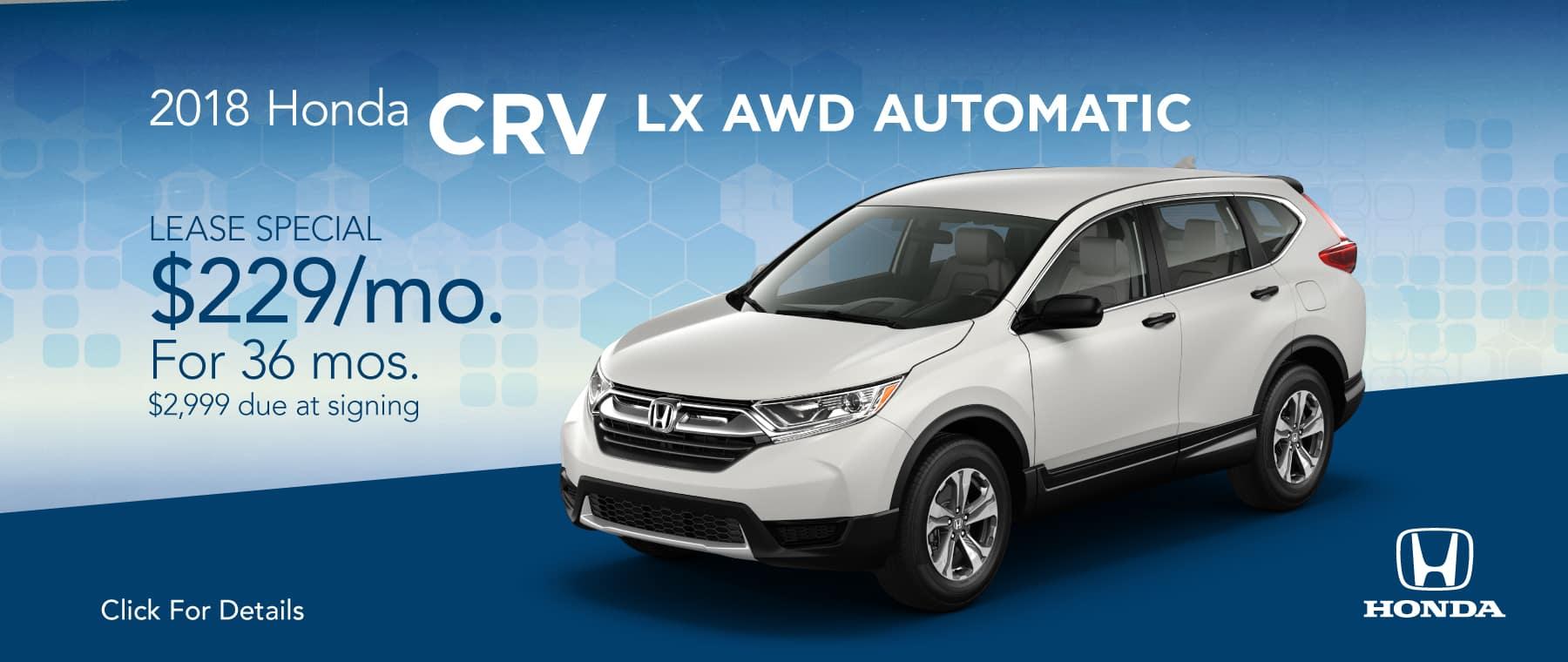 2018 Honda CRV LX AWD Automatic  $229/mo. For 36 mos. $2,999 due at signing*