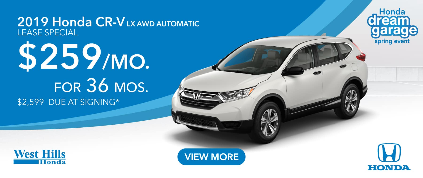 2019 Honda CR-V LX AWD Automatic (Featured Vehicle) $259/mo. for 36 mos. $2,599 due at signing*    *Valid on 2019 Honda CR-V LX AWD Automatic. $259 per mo. for 36 months. Lease with $2,599 due at signing; includes a $595 acquisition fee. Valid on VIN: 2HKRW6H31KH200740, 2HKRW6H38KH200220, 2HKRW6H30KH200356. MSRP is $26,745. No Security deposit required. Subject to credit approval. 36 monthly payments required. Not all lessees will qualify for lowest payment through participating lender. Residency restrictions apply. Lessee responsible for maintenance, excessive wear/tear and mileage over 12,000 miles per year at $0.15/mile. Option to purchase at lease end. Excludes state and local taxes, tags, registration and title, insurance and dealer charges. A negotiable dealer documentary service fee of up to $150 may be added to the sale price or capitalized cost. Offer expires 3/31/2019.