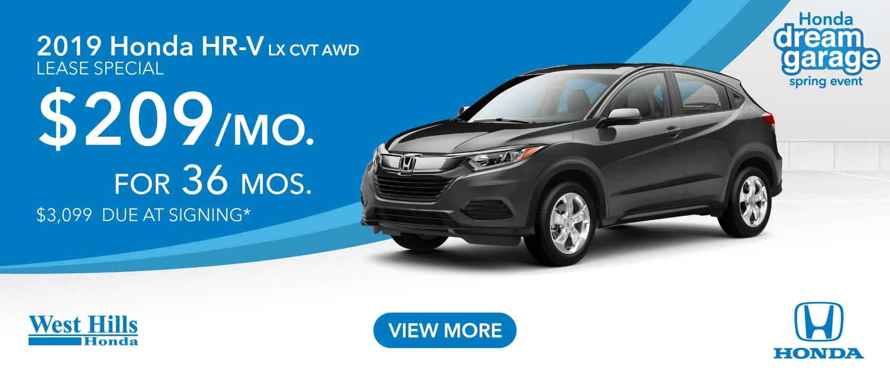 2019 Honda HR-V LX CVT AWD $209/mo. for 36 mos. $3,099 due at signing*    *Valid on 2019 Honda HR-V LX CVT AWD. $209 per mo. for 36 months. Lease with $3,099 due at signing; includes a $595 acquisition fee. Valid on VIN: 3CZRU6H35KG711361, 3CZRU6H35KG711330, 3CZRU6H35KM701799. MSRP is $22,915. No Security deposit required. Subject to credit approval. 36 monthly payments required. Not all lessees will qualify for lowest payment through participating lender. Residency restrictions apply. Lessee responsible for maintenance, excessive wear/tear and mileage over 12,000 miles per year at $0.15/mile. Option to purchase at lease end. Excludes state and local taxes, tags, registration and title, insurance and dealer charges. A negotiable dealer documentary service fee of up to $150 may be added to the sale price or capitalized cost. Offer expires 3/31/2019.