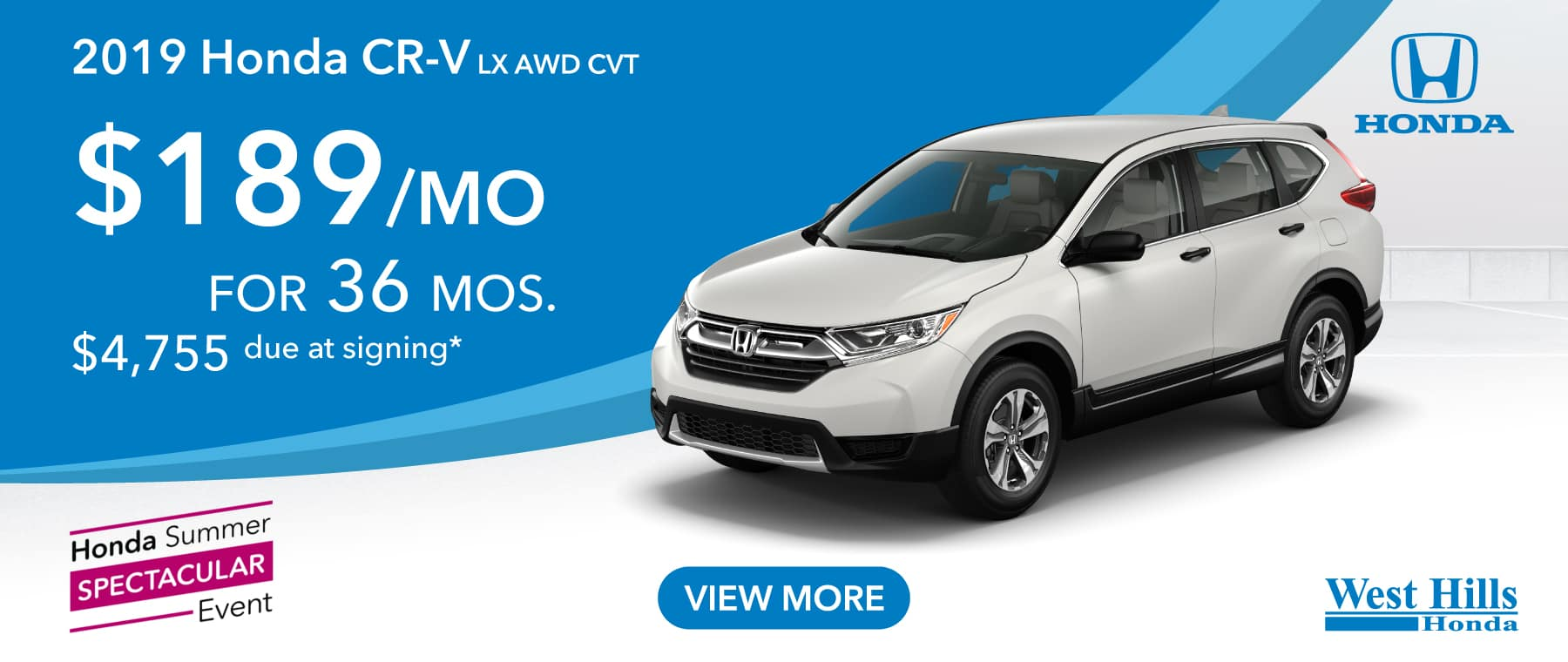 2019 HONDA CR-V LX AWD CVT $189/mo. for 36 mos. $4,755 due at signing*    *Valid on 2019 HONDA CR-V LX AWD CVT. $189 per mo. for 36 months. Lease with $4,755 due at signing; includes a $595 acquisition fee. Valid on VIN: 2HKRW6H31KH217392, 2HKRW6H38KH217695, 2HKRW6H36KH218134. MSRP $26,795. No Security deposit required. Subject to credit approval. 36 monthly payments required. Not all lessees will qualify for lowest payment through participating lender. Residency restrictions apply. Lessee responsible for maintenance, excessive wear/tear and mileage over 12,000 miles per year at $0.15/mile. Option to purchase at lease end. Excludes state and local taxes, tags, registration and title, insurance and dealer charges. A negotiable dealer documentary service fee of up to $150 may be added to the sale price or capitalized cost. Offer expires 9/3/2019.