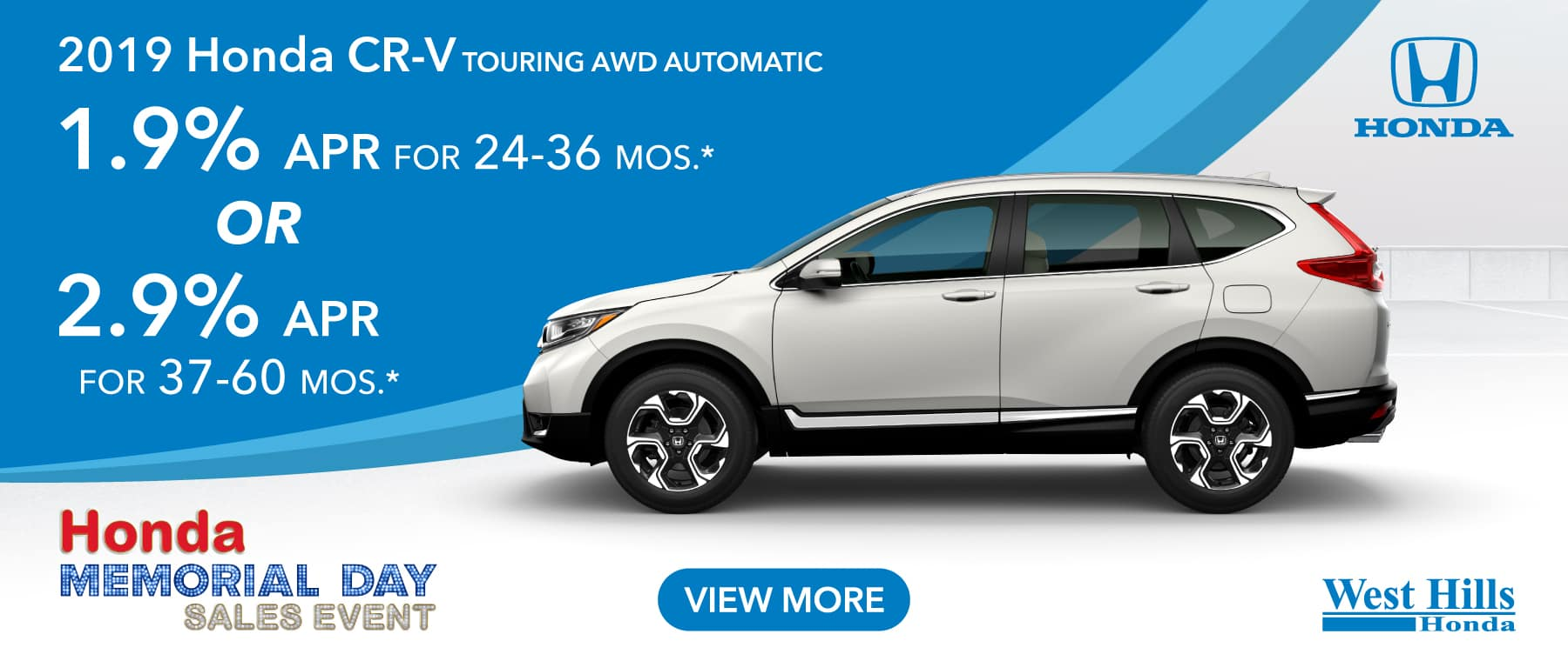 2019 Honda CR-V Touring AWD Automatic  1.9% for 24-36 mos. * OR 2.9% for 37-60 mos. *   * Valid on 2019 Honda CR-V Touring AWD Automatic. 1.9% for 24-36 mos. OR 2.9% for 37-60 mos. Valid on VIN: 5J6RW2H97KL000108, JHLRW2H96KX000182. MSRP starting at $35,145. No Security deposit required. Subject to credit approval. 36 monthly payments required. Residency restrictions apply. Not all buyers will qualify. Down payment and monthly payment may vary. Excludes state and local taxes, tags, registration and title, insurance and dealer charges. A negotiable dealer documentary service fee of up to $150 may be added to the sale price or capitalized cost. Offer expires 7/8/2019.