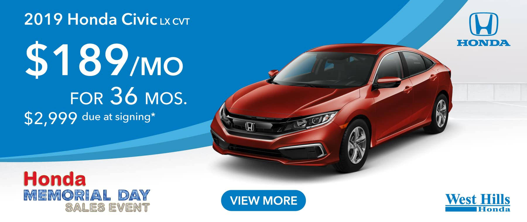 2019 Honda Civic LX CVT (Featured Vehicle)  $189/mo. for 36 mos. $2,999 due at signing*    *Valid on 2019 Honda Civic LX CVT. $189 per mo. for 36 months. Lease with $2,999 due at signing; includes a $595 acquisition fee. Valid on VIN: 19XFC2F62KE203796, 19XFC2F65KE205316, 19XFC2F67KE205351. MSRP starting at $21,145. No Security deposit required. Subject to credit approval. 36 monthly payments required. Not all lessees will qualify for lowest payment through participating lender. Residency restrictions apply. Lessee responsible for maintenance, excessive wear/tear and mileage over 12,000 miles per year at $0.15/mile. Option to purchase at lease end. Excludes state and local taxes, tags, registration and title, insurance and dealer charges. A negotiable dealer documentary service fee of up to $150 may be added to the sale price or capitalized cost. Offer expires 7/8/2019.