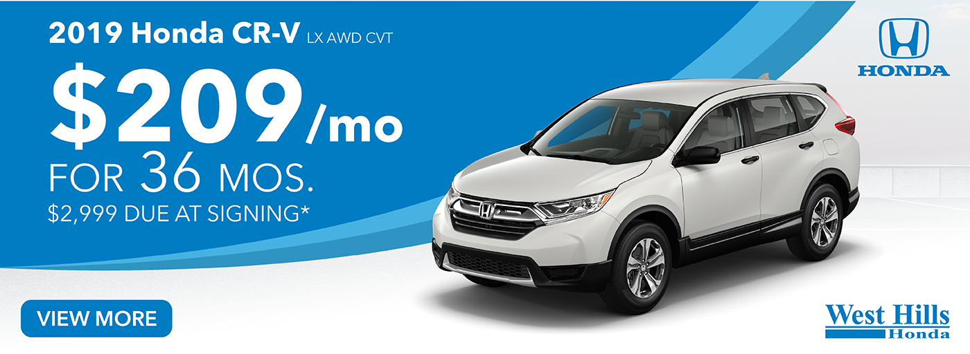 2019 Honda CR-V LX AWD CVT   (featured vehicle)  $209/mo. for 36 mos. $2,999 due at signing*    *Valid on 2019 Honda CR-V LX AWD CVT. $209 per mo. for 36 months. Lease with $2,999 due at signing; includes a $595 acquisition fee. Valid on VIN: 5J6RW6H36KL004203, 5J6RW6H31KL003802, 5J6RW6H39KL002722. No Security deposit required. Subject to credit approval. 36 monthly payments required. Not all lessees will qualify for lowest payment through participating lender. Residency restrictions apply. Lessee responsible for maintenance, excessive wear/tear and mileage over 12,000 miles per year at $0.15/mile. Option to purchase at lease end. Excludes state and local taxes, tags, registration and title, insurance and dealer charges. A negotiable dealer documentary service fee of up to $150 may be added to the sale price or capitalized cost. Offer expires 3/2/2020.2019 Honda CR-V LX AWD CVT   (featured vehicle)  $209/mo. for 36 mos. $2,999 due at signing*    *Valid on 2019 Honda CR-V LX AWD CVT. $209 per mo. for 36 months. Lease with $2,999 due at signing; includes a $595 acquisition fee. Valid on VIN: 5J6RW6H36KL004203, 5J6RW6H31KL003802, 5J6RW6H39KL002722. No Security deposit required. Subject to credit approval. 36 monthly payments required. Not all lessees will qualify for lowest payment through participating lender. Residency restrictions apply. Lessee responsible for maintenance, excessive wear/tear and mileage over 12,000 miles per year at $0.15/mile. Option to purchase at lease end. Excludes state and local taxes, tags, registration and title, insurance and dealer charges. A negotiable dealer documentary service fee of up to $150 may be added to the sale price or capitalized cost. Offer expires 3/2/2020.