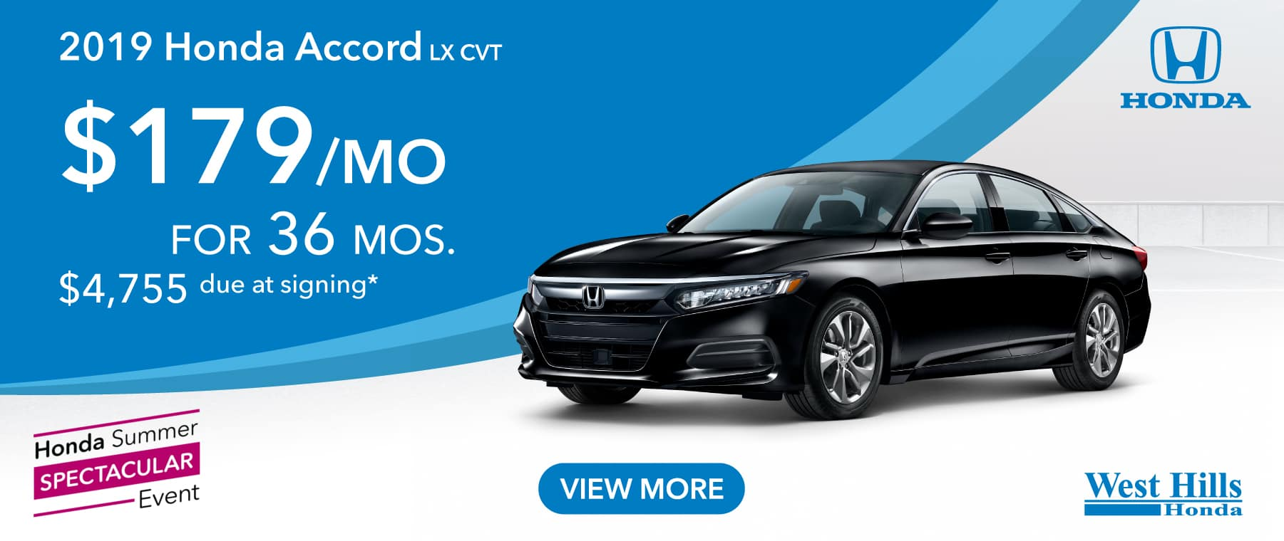 2019 HONDA ACCORD LX CVT  $179/mo. for 36 mos. $4,755 due at signing*    *Valid on 2019 HONDA ACCORD LX CVT. $179 per mo. for 36 months. Lease with $4,755 due at signing; includes a $595 acquisition fee. Valid on VIN: 1HGCV1F13KA015966, 1HGCV1F14KA035756, 1HGCV1F1XKA012868. MSRP $24,615. No Security deposit required. Subject to credit approval. 36 monthly payments required. Not all lessees will qualify for lowest payment through participating lender. Residency restrictions apply. Lessee responsible for maintenance, excessive wear/tear and mileage over 12,000 miles per year at $0.15/mile. Option to purchase at lease end. Excludes state and local taxes, tags, registration and title, insurance and dealer charges. A negotiable dealer documentary service fee of up to $150 may be added to the sale price or capitalized cost. Offer expires 9/3/2019.
