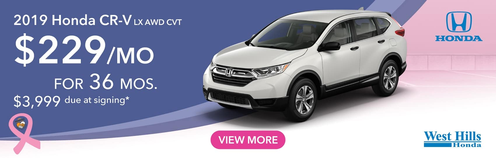 2019 Honda CR-V LX AWD CVT $229/mo. for 36 mos. $3,999 due at signing*    *Valid on 2019 Honda CR-V LX AWD CVT. $229 per mo. for 36 months. Lease with $3,999 due at signing; includes a $595 acquisition fee. Valid on VIN: 5J6RW6H37KL004775, 5J6RW6H30KL004679, 5J6RW6H36KL005268. MSRP $26,945. No Security deposit required. Subject to credit approval. 36 monthly payments required. Not all lessees will qualify for lowest payment through participating lender. Residency restrictions apply. Lessee responsible for maintenance, excessive wear/tear and mileage over 12,000 miles per year at $0.15/mile. Option to purchase at lease end. Excludes state and local taxes, tags, registration and title, insurance and dealer charges. A negotiable dealer documentary service fee of up to $150 may be added to the sale price or capitalized cost. Offer expires 10/31/2019.