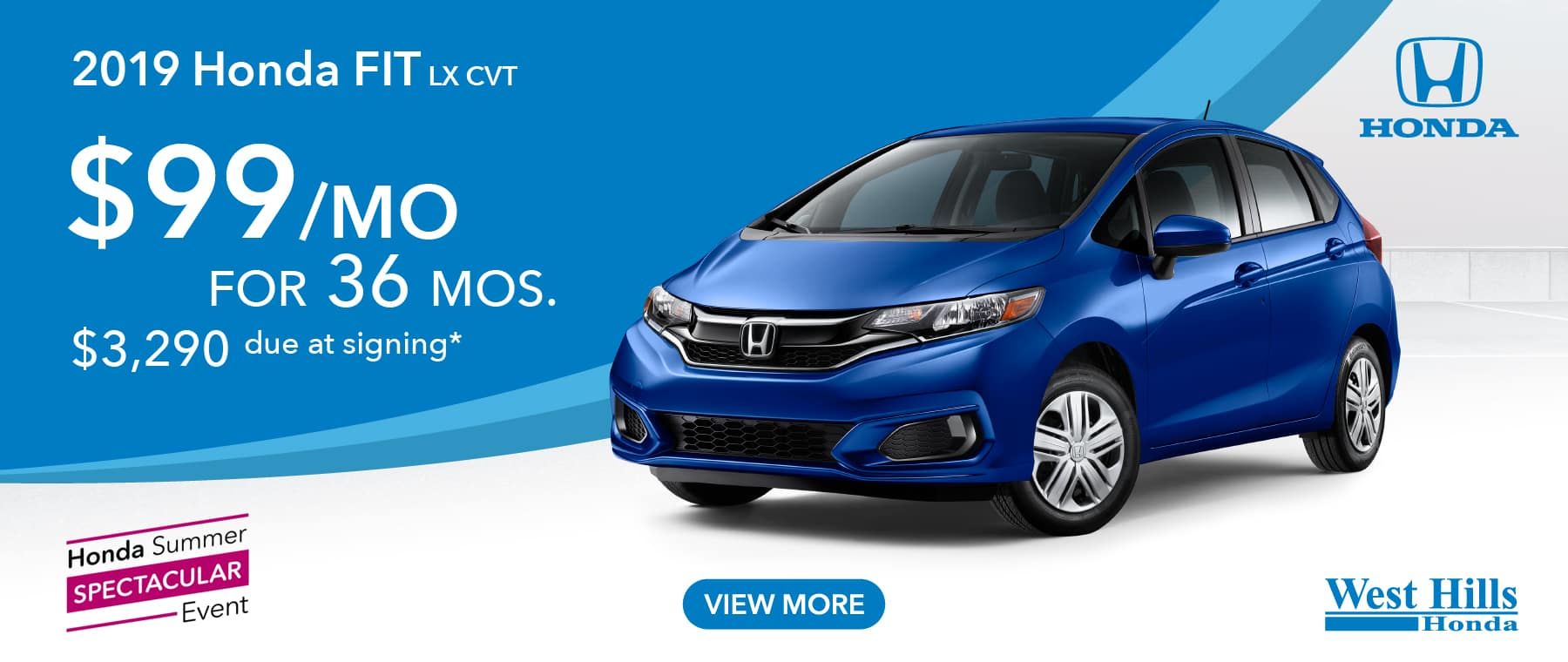 2019 HONDA FIT LX CVT (featured vehicle) $99/mo. for 36 mos. $3,290 due at signing*    *Valid on 2019 HONDA FIT LX CVT. $99 per mo. for 36 months. Lease with $3,290 due at signing; includes a $595 acquisition fee. Valid on VIN: 3HGGK5H46KM731742, 3HGGK5H44KM731030, 3HGGK5H41KM731213. MSRP $17,910. No Security deposit required. Subject to credit approval. 36 monthly payments required. Not all lessees will qualify for lowest payment through participating lender. Residency restrictions apply. Lessee responsible for maintenance, excessive wear/tear and mileage over 12,000 miles per year at $0.15/mile. Option to purchase at lease end. Excludes state and local taxes, tags, registration and title, insurance and dealer charges. A negotiable dealer documentary service fee of up to $150 may be added to the sale price or capitalized cost. Offer expires 9/3/2019.