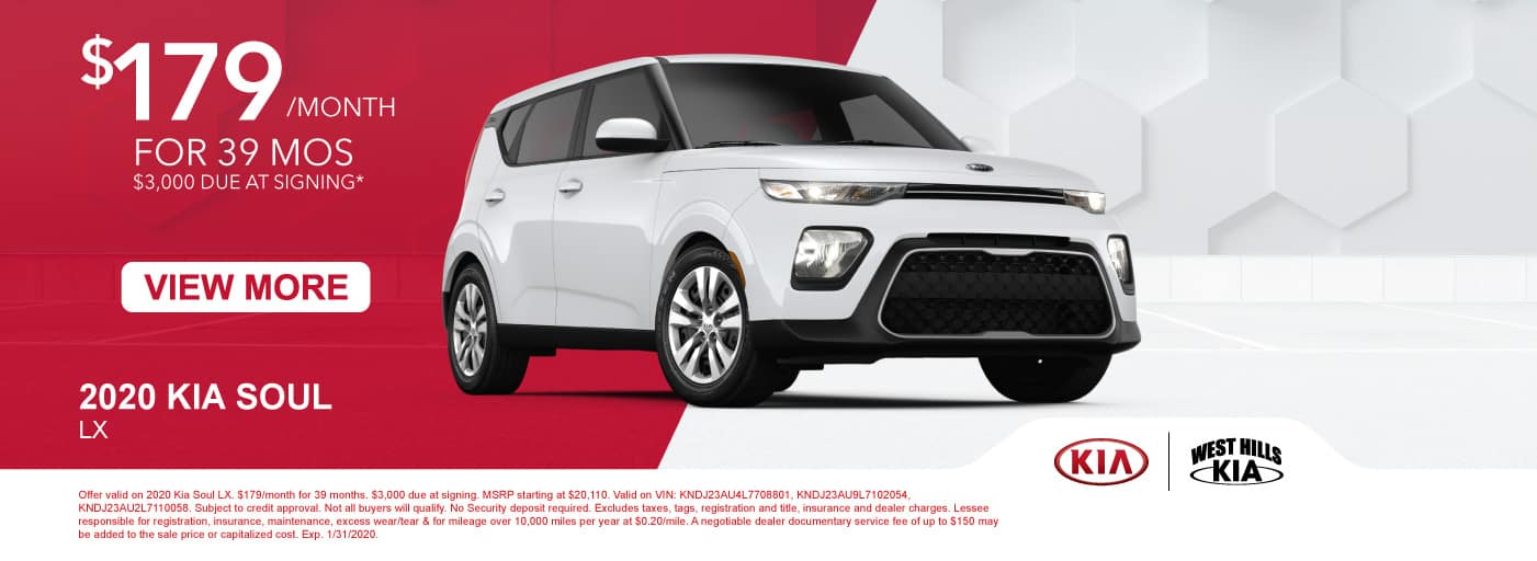 2020 Kia Soul LX $179/month for 39 months  $3,000 Due at Signing   * Offer valid on 2020 Kia Soul LX. $179/month for 39 months. $3,000 due at signing. MSRP starting at $20,110. Valid on VIN: KNDJ23AU4L7708801, KNDJ23AU9L7102054, KNDJ23AU2L7110058. Subject to credit approval. Not all buyers will qualify. No Security deposit required. Excludes taxes, tags, registration and title, insurance and dealer charges. Lessee responsible for registration, insurance, maintenance, excess wear/tear & for mileage over 10,000 miles per year at $0.20/mile. A negotiable dealer documentary service fee of up to $150 may be added to the sale price or capitalized cost. Exp. 1/31/2020.