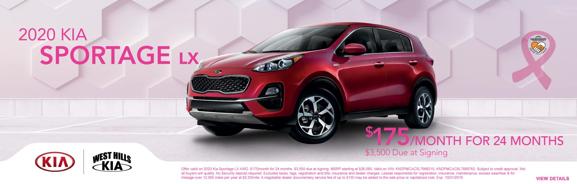2020 Kia Sportage LX AWD (featured vehicle)  $175/month for 24 months  $3,500 Due at Signing   Offer valid on 2020 Kia Sportage LX AWD. $175/month for 24 months. $3,500 due at signing. MSRP starting at $26,585. Valid on VIN: KNDPMCAC5L7668210, KNDPMCAC6L7689762. Subject to credit approval. Not all buyers will qualify. No Security deposit required. Excludes taxes, tags, registration and title, insurance and dealer charges. Lessee responsible for registration, insurance, maintenance, excess wear/tear & for mileage over 12,000 miles per year at $0.20/mile. A negotiable dealer documentary service fee of up to $150 may be added to the sale price or capitalized cost. Exp. 10/31/2019.