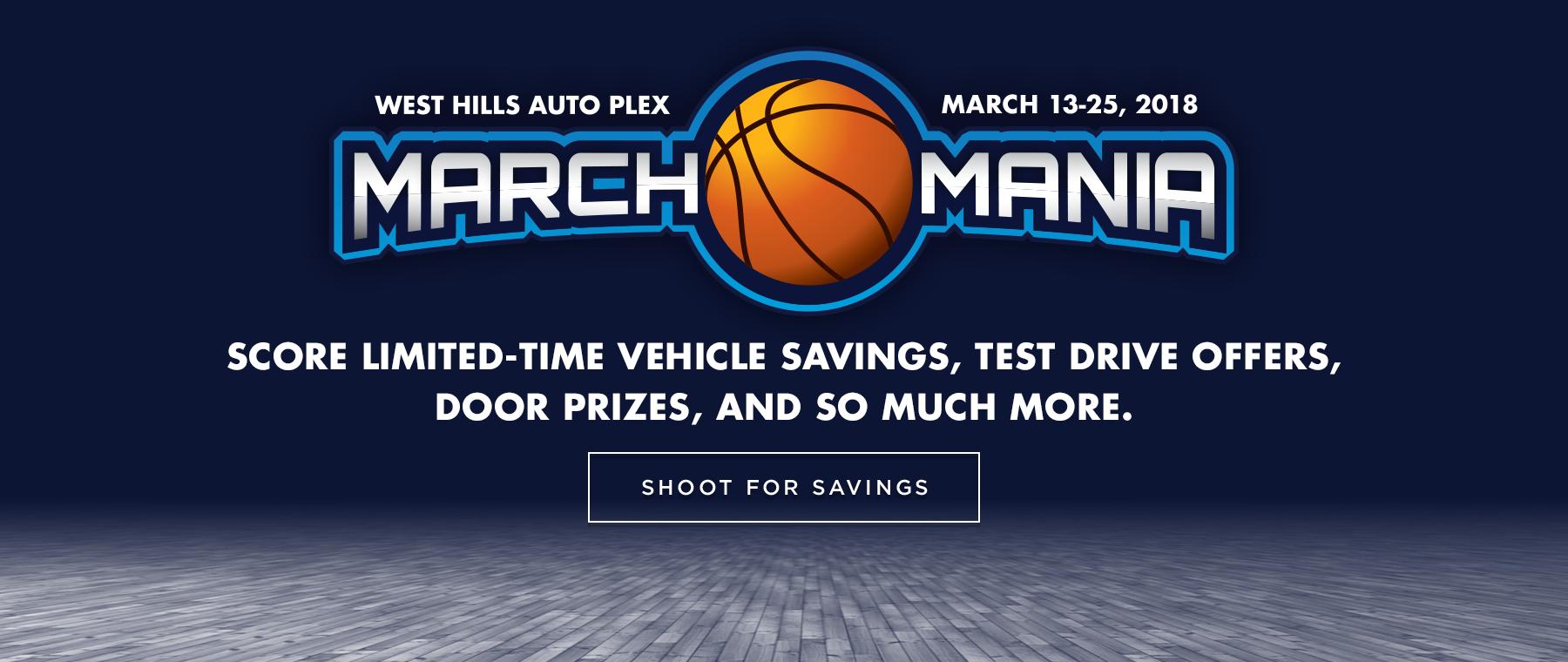 West Hills Auto Plex March Mania Sales Event