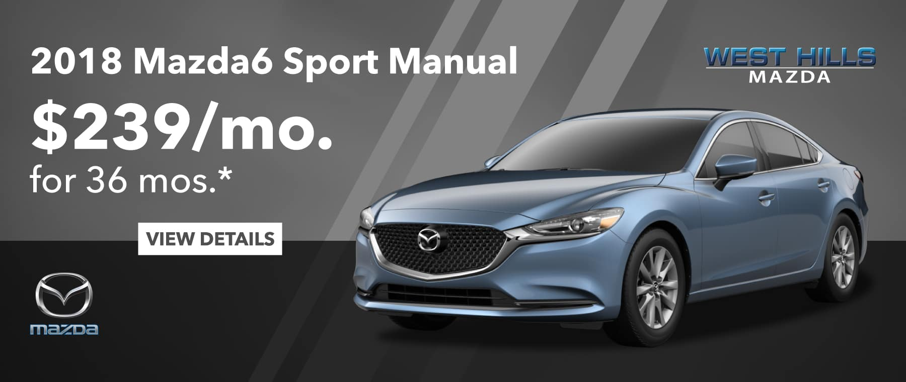 2018 Mazda6 Sport Manual  $239/mo. For 36 mos.*