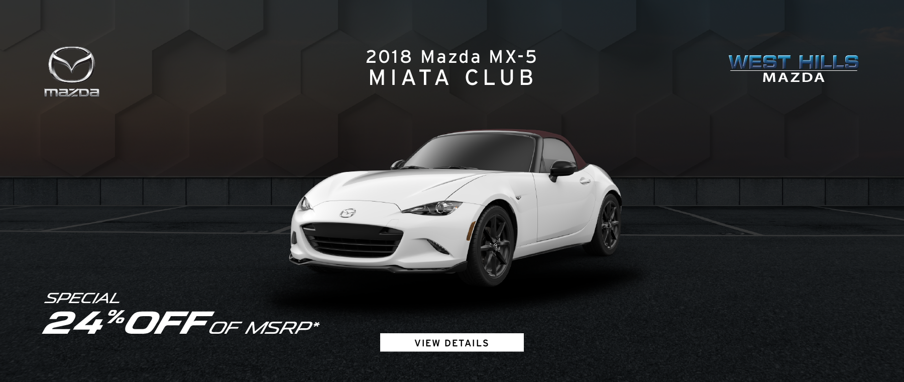 2018 Mazda MX-5 Miata Club 24% OFF of MSRP*   *Offer valid on 2018 Mazda MX-5 Miata Club. Valid VIN: JM1NDAC70J0204386. MSRP is $30,050. 24% OFF of MSRP. Subject to credit approval. Subject to credit approval. Down payment and monthly payment may vary. Not all will qualify for rebate. Excludes state and local taxes, tags, registration and title, insurance and dealer charges. A negotiable dealer documentary service fee of up to $150 may be added to the sale price or capitalized cost. Limit one discount per vehicle per customer. See dealer for complete details. Offer Expires: 3/31/2019.
