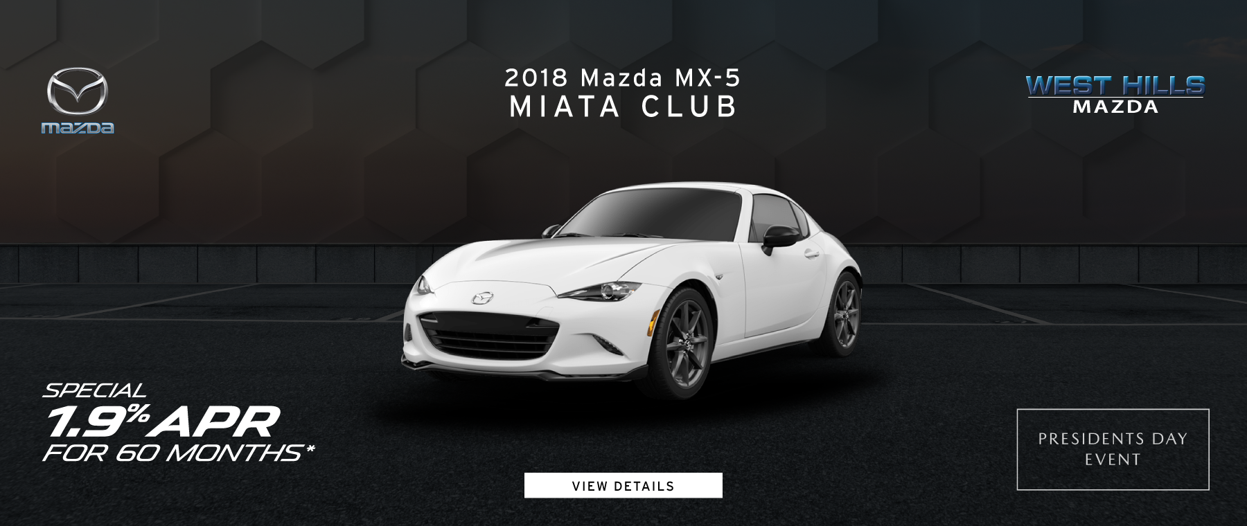 2018 Mazda MX-5 Miata Club 1.9% APR for 60mos.* *Valid on 2018 Mazda MX-5 Miata Club. 1.9% APR for 60 mos. Subject to credit approval through participating lender – not all will qualify. Down payment and other factors may affect qualification. Valid on VIN: JM1NDAC70J0204386. MSRP is $30,050. 60 months at $17.53 per month per $1000 financed with $0 down. A negotiable dealer documentary service fee of up to $150 may be added to the sale price or capitalized cost. Excludes taxes, tags, registration and title, insurance and dealer charges. Offer Expires: 2/28/2019.